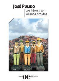Los hŽroes son villanos timidos (portada).indd
