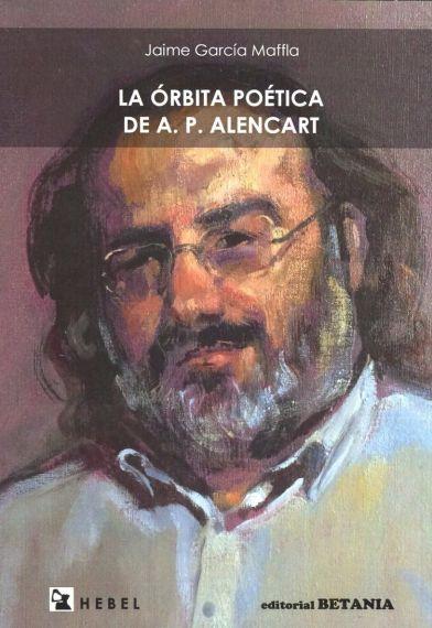 13 Portada de 'La órbita de A. P. Alencart' (Hebel - Betania, 2017), de Jaime García Maffla
