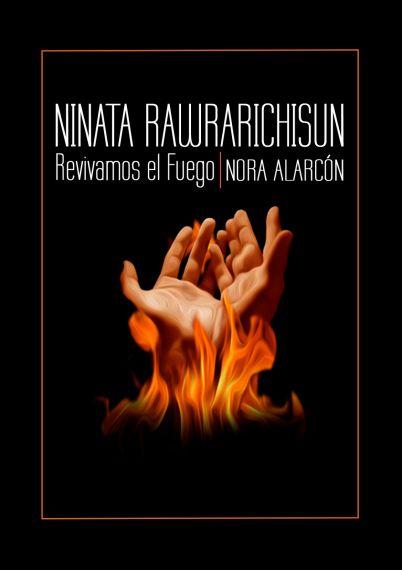 11 NINATA RAWRACHISUN-Revivamos el fuego