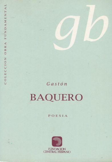 8 Obra poética completa de Gastón Baquero. Edición de Alfonso Ortega y A. P. Alencart, 1995